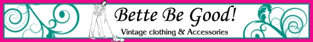 Bette Be Good Vintage Clothing Accessories